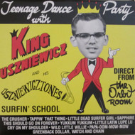 208 KING USZNIEWICZ AND THE USZNIEWICZTONES - TEENAGE DANCE PARTY LP (208)
