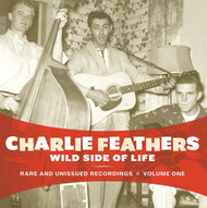 332 CHARLIE FEATHERS - WILD SIDE OF LIFE LP (332)