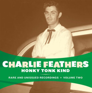 333 CHARLIE FEATHERS - HONKY TONK KIND LP (333)