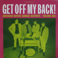 341 VARIOUS ARTISTS - UNISSUED SIXTIES GARAGE ACETATES VOL. 1: GET OFF MY BACK LP (341) LP