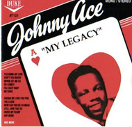 JOHNNY ACE - MY LEGACY (CD)