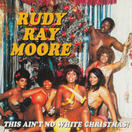 292 RUDY RAY MOORE - THIS AIN'T NO WHITE CHRISTMAS!! LP (292)