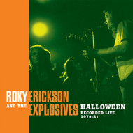 337 ROKY ERICKSON AND THE EXPLOSIVES - HALLOWEEN: RECORDED LIVE 1979-81 LP (337)