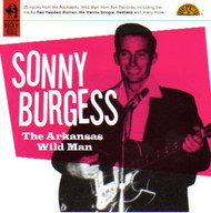 SONNY BURGESS - THE ARKANSAS WILD MAN (CD)