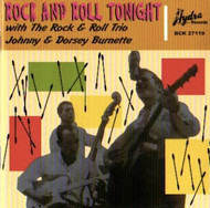 JOHNNY AND DORSEY BURNETTE - ROCK AND ROLL TONIGHT (CD)
