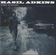 HASIL ADKINS - DRINKIN' MY LIFE AWAY (CD)