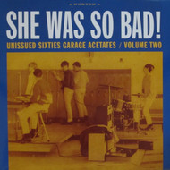 342 VARIOUS ARTISTS - UNISSUED SIXTIES GARAGE ACETATES VOL. 2: SHE WAS SO BAD! LP (342)