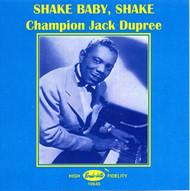 CHAMPION JACK DUPREE - SHAKE BABY SHAKE (CD)
