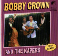 BOBBY CROWN AND THE KAPERS (CD)