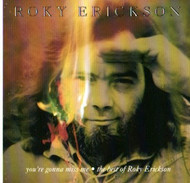 ROKY ERICKSON - YOU'RE GONNA MISS ME: BEST OF (CD)
