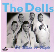 DELLS - OH WHAT A NIGHT! (CD)
