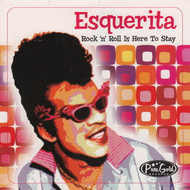 ESQUERITA - ROCK N' ROLL IS HERE TO STAY (CD)