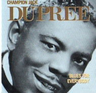 CHAMPION JACK DUPREE - BLUES FOR EVERYBODY (CD)