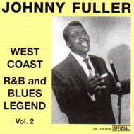 JOHNNY FULLER - WEST COAST R&B AND BLUES LEGEND VOL. 2 (CD)