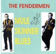 FENDERMEN - MULE SKINNER BLUES (CD)