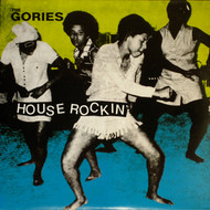 GORIES - I KNOW YOU BE HOUSE ROCKIN' CD