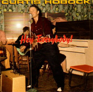 CURTIS HOBOCK - HEY EVERYBODY! (CD)