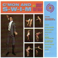 BOBBY FREEMAN - C'MON AND S-W-I-M (CD)