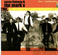 SONNY FLAHARTY AND MARK V - HEY CONDUCTOR (CD)