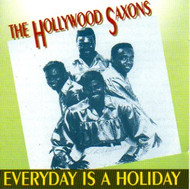 HOLLYWOOD SAXONS - EVERYDAY IS A HOLIDAY (CD)