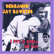 SCREAMIN' JAY HAWKINS - I PUT A SPELL ON YOU (CD)