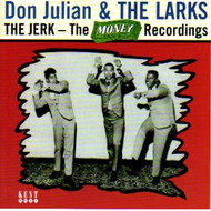 DON JULIAN AND THE MEADOWLARKS - THE JERK: THE MONEY RECORDINGS (CD)