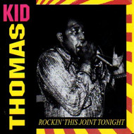 KID THOMAS - ROCKIN' THIS JOINT TONIGHT / WAIL BABY WAIL (CD)