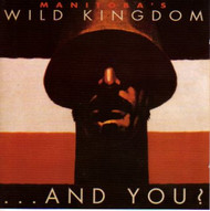 MANITOBA'S WILD KINGDOM - AND YOU? (CD)