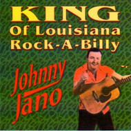 JOHNNY JANO - KING OF LOUISIANA ROCKABILLY (CD)