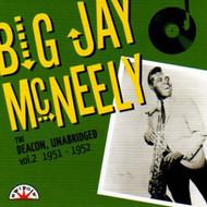 BIG JAY McNEELY - THE DEACON, UNABRIDGED VOL. 2: 1951-52 (CD)