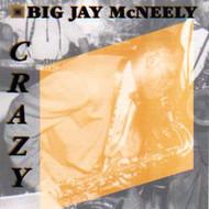 BIG JAY McNEELY - CRAZY (CD)