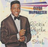 CLYDE McPHATTER - ROCKIN' RHYTHM 'N' SOUL (CD)