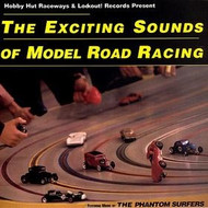 PHANTOM SURFERS - THE EXCITING SOUND OF MODEL ROAD RACING (CD)