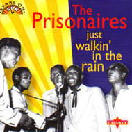 PRISONAIRES - JUST WALKIN' IN THE RAIN (CD)