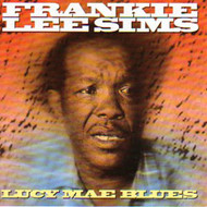 FRANKIE LEE SIMS - LUCY MAE BLUE (CD)