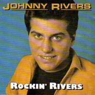 JOHNNY RIVERS - ROCKIN' RIVERS (CD)