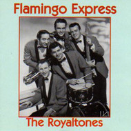 ROYALTONES - FLAMINGO EXPRESS (CD)