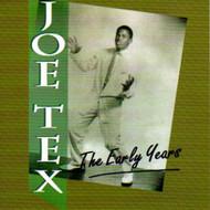 JOE TEX - THE EARLY YEARS (CD)