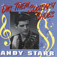 ANDY STARR - DIG THEM SQUEAKY SHOES (CD)