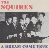 SQUIRES - A DREAM COME TRUE (CD)