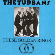 TURBANS - THESE GOLDEN RINGS (CD)