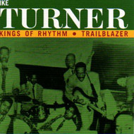 IKE TURNER AND HIS KINGS OF RHYTHM - TRAIL BLAZER (CD)
