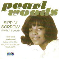 PEARL WOODS - SIPPIN' SORROW WITH A SPOON (CD)