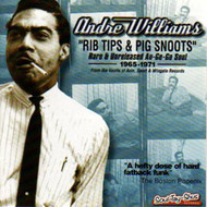 ANDRE WILLIAMS - RIB TIPS AND PIG SNOOTS (CD)