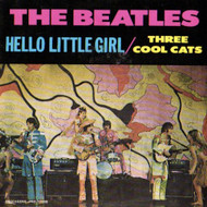 BEATLES - THREE COOL CATS/HELLO LITTLE GIRL