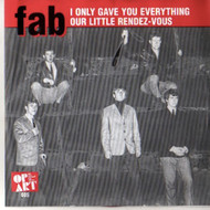 FAB - I CAN ONLY GIVE YOU EVERYTHING/OUR LITTLE RENDEZVOUS