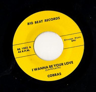 COBRAS - I WANNA BE YOUR LOVE/INSTANT HEARTACHE