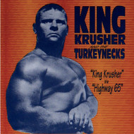 KING KRUSHER AND THE TURKEYNECKS - KING KRUSHER/HIGHWAY 65