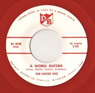 LOOSE ENZ - A WORLD OUTSIDE/MISTER YOU'RE A BETTER MAN THAN I