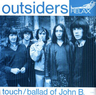 OUTSIDERS - TOUCH / BALLAD OF JOHN B.